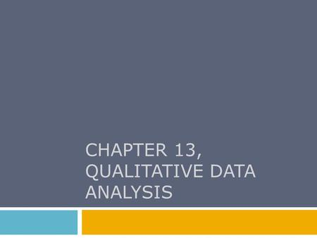 CHAPTER 13, qualitative data analysis
