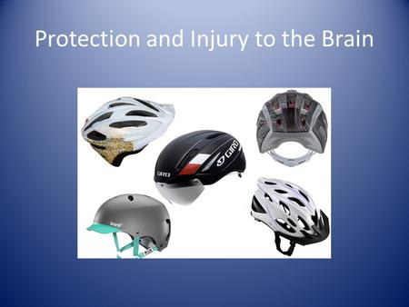 Protection and Injury to the Brain. Protection of the Brain Nervous tissue is soft and easily injured. Several systems are in place to protect the brain.
