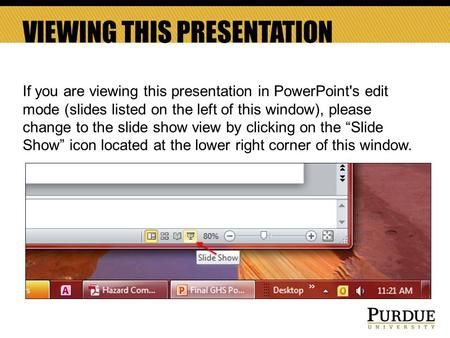 VIEWING THIS PRESENTATION If you are viewing this presentation in PowerPoint's edit mode (slides listed on the left of this window), please change to the.