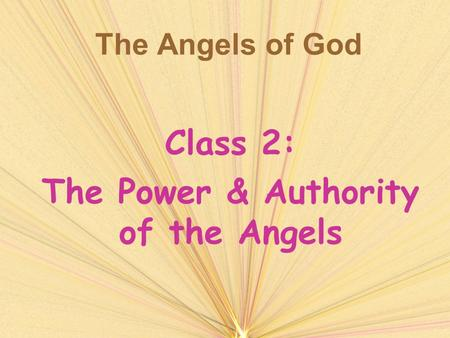 The Angels of God Class 2: The Power & Authority of the Angels.