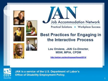 JAN is a service of the U.S. Department of Labor's Office of Disability Employment Policy. 1 Best Practices for Engaging in the Interactive Process Lou.