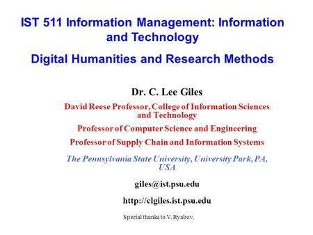 Dr. C. Lee Giles David Reese Professor, College of Information Sciences and Technology Professor of Computer Science and Engineering Professor of Supply.