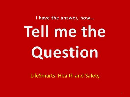 LifeSmarts: Health and Safety 1. 11111 22222 33333 44444 55555 2.