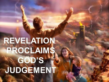 REVELATION PROCLAIMS GOD'S JUDGEMENT. YOUR TRIAL BEFORE GOD Q. 1) According to Scripture, who will face heavenly judgement? –2 Corinthians 5:10 –ALL (RIGHTEOUS.