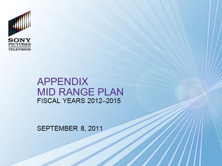 APPENDIX MID RANGE PLAN FISCAL YEARS 2012–2015 SEPTEMBER 8, 2011.