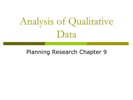 Analysis of Qualitative Data Planning Research Chapter 9.