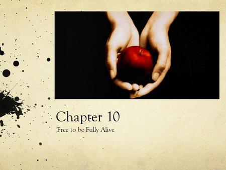 "Chapter 10 Free to be Fully Alive. Thinking about Freedom John Lenon ""Imagine""  What does freedom mean to you?"