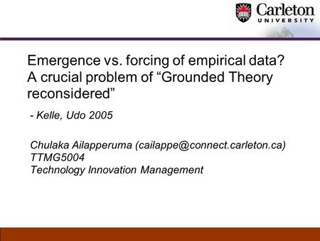 "Emergence vs. forcing of empirical data? A crucial problem of ""Grounded Theory reconsidered"" - Kelle, Udo 2005 Chulaka Ailapperuma"