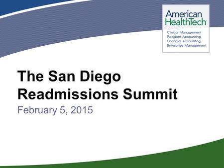 1 The San Diego Readmissions Summit February 5, 2015.