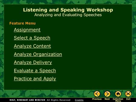 Listening and Speaking Workshop Analyzing and Evaluating Speeches Assignment Select a Speech Analyze Content Analyze Organization Analyze Delivery Evaluate.