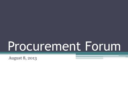 Procurement Forum August 8, 2013. WORKFLOW What is it anyway? Susan Banasiewicz Rojas Aasis Service Center