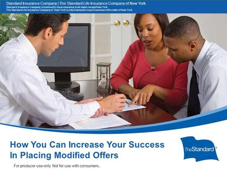 13929PPT (Rev 7/14) SI/SNY How You Can Increase Your Success Placing Modified Offers How You Can Increase Your Success In Placing Modified Offers For producer.