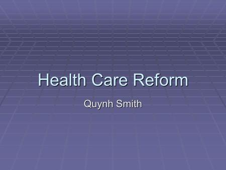 Health Care Reform Quynh Smith. Sources of Inefficiency in the Health Care Delivery System   We spend a substantial amount on high cost, low-value treatments.