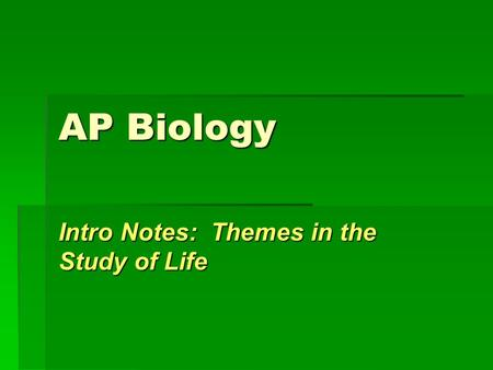 Intro Notes: Themes in the Study of Life