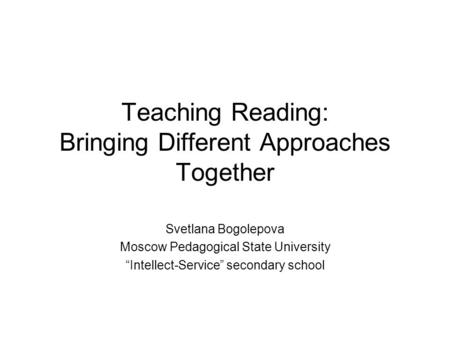 Teaching Reading: Bringing Different Approaches Together