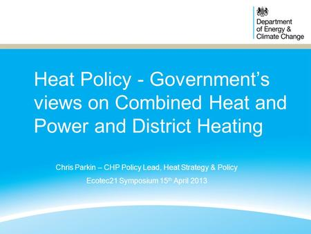 Chris Parkin – CHP Policy Lead, Heat Strategy & Policy