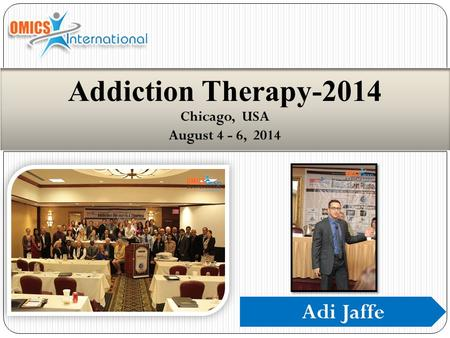 Adi Jaffe Addiction Therapy-2014 Chicago, USA August 4 - 6, 2014.