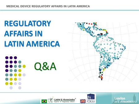 Q&A REGULATORY AFFAIRS IN LATIN AMERICA. DEFINITION OF MEDICAL DEVICE Product, equipment, device, material, article or system of Medical, Odontological.