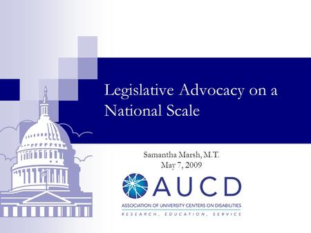 Legislative Advocacy on a National Scale Samantha Marsh, M.T. May 7, 2009.