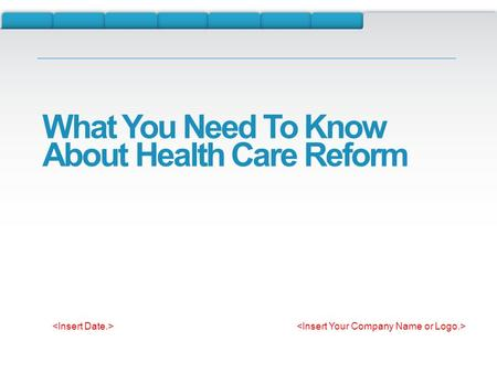 What You Need To Know About Health Care Reform. Health Care Reform Key Facts March 23, 2010 - President Obama signed the Affordable Care Act. A central.