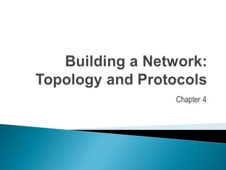 Chapter 4.  Understand network connectivity.  Peer-to-Peer network & Client-Server network  Understand network topology  Star, Bus & Ring topology.