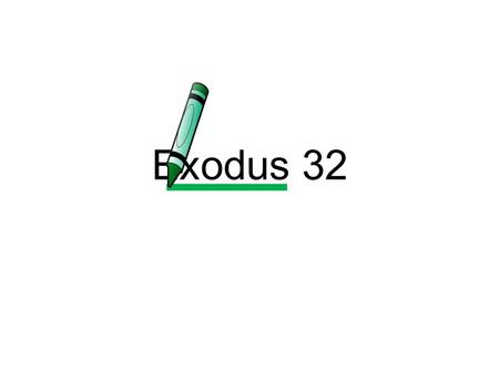 Exodus 32. Exodus 20:3 3 You shall have no other gods before Me.