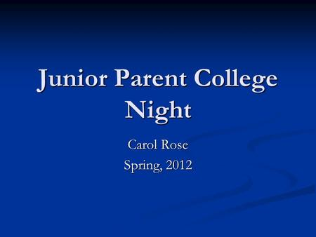 Junior Parent College Night Carol Rose Spring, 2012.