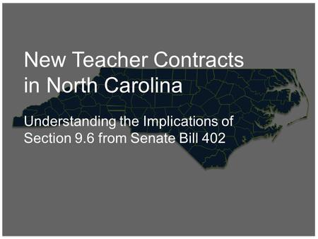 New Teacher Contracts in North Carolina Understanding the Implications of Section 9.6 from Senate Bill 402.