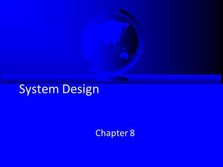 System Design Chapter 8. Objectives  Understand the verification and validation of the analysis models.  Understand the transition from analysis to.