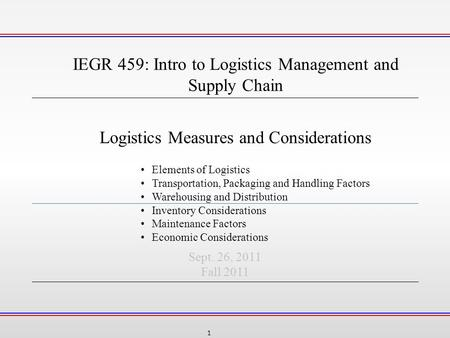 intro to logistics Busml 3380 logistics management 15 △ busfin 3220 business finance 3  △ busmgt 3230 intro to operations management 3 △ busml 3250.