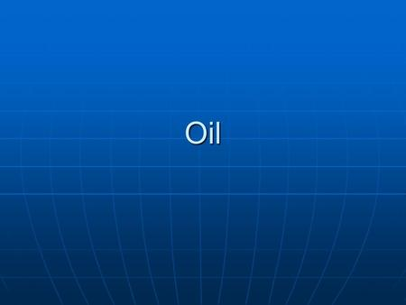 Oil. Oil Oil use is rising drastically worldwide, accounting for 37% of the world's energy Oil use is rising drastically worldwide, accounting for 37%