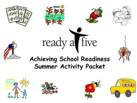 Achieving School Readiness Summer <strong>Activity</strong> Packet.