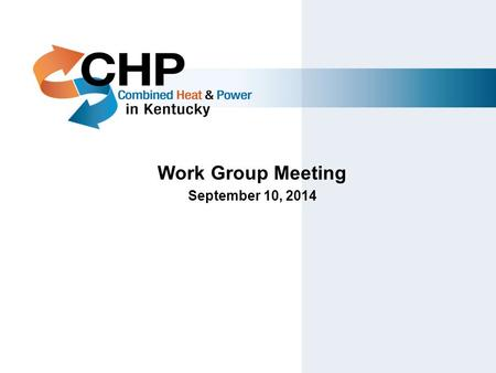 Work Group Meeting September 10, 2014. 2014 Schedule and Sub-committee Progress KY Department for Energy Development and Independence Lee Colten Assistant.