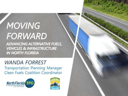 WANDA FORREST Transportation Planning Manager Clean Fuels Coalition Coordinator.
