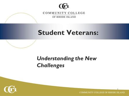 1 Student Veterans: Understanding the New Challenges.