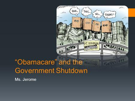 """Obamacare"" and the Government Shutdown Ms. Jerome."