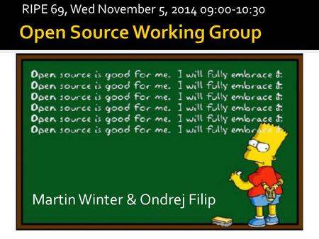 Martin Winter & Ondrej Filip RIPE 69, Wed November 5, 2014 09:00-10:30.