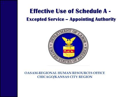 Effective Use of Schedule A - Excepted Service – Appointing Authority