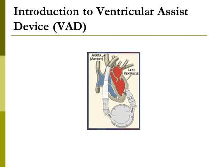 Introduction to Ventricular Assist Device (VAD)