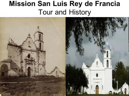 Mission San Luis Rey de Francia Tour and History