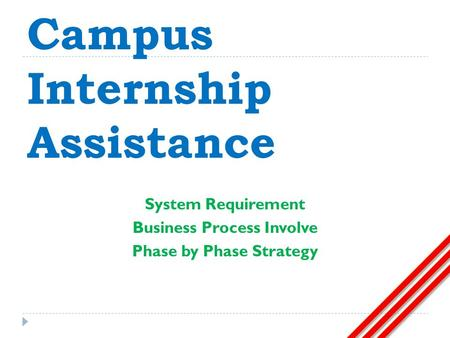 Campus Internship Assistance System Requirement Business Process Involve Phase by Phase Strategy.