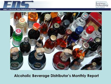 Alcoholic Beverage Distributor's Monthly Report. Log in with the user id and password provided through the EDS registration process and click on the Login.