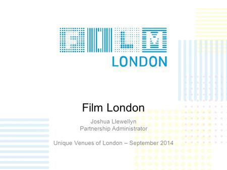 Film London Joshua Llewellyn Partnership Administrator Unique Venues of London – September 2014.