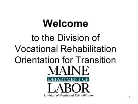 11 Welcome to the Division of Vocational Rehabilitation Orientation for Transition.