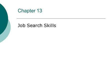 Chapter 13 Job Search Skills.