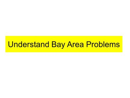 Understand Bay Area Problems. Bay Area Faults Earth Material.