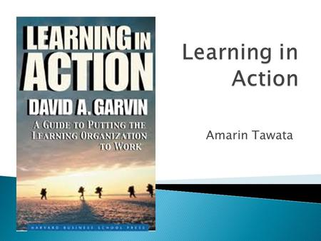 Amarin Tawata.  Basic elements of and primary processes of knowledge workers for developing a learning organization.