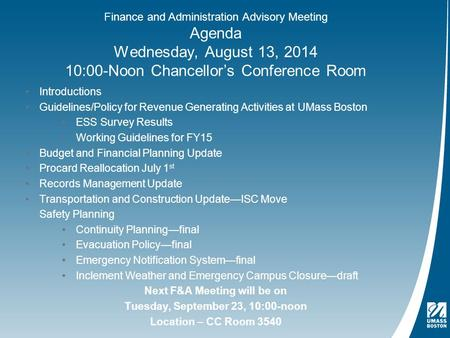 Agenda Wednesday, August 13, 2014 10:00-Noon Chancellor's Conference Room Introductions Guidelines/Policy for Revenue Generating Activities at UMass Boston.
