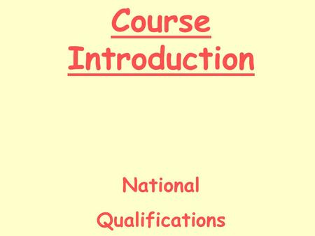 Course Introduction National Qualifications.
