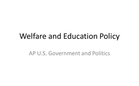 Welfare and Education Policy